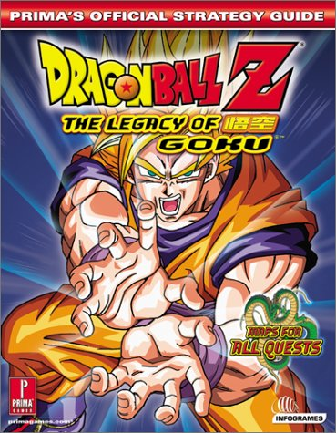 9780761539940: Dragon Ball Z: Legacy of Goku (Prima's Official Strategy Guide)