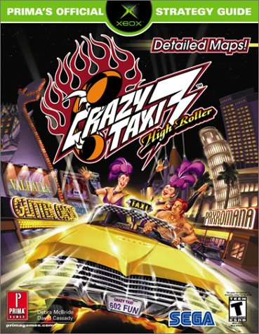 Crazy Taxi 3: High Roller (Prima's Official Strategy Guide): Scruffy Productions