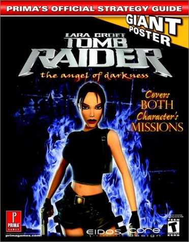 9780761540397: Tomb Raider: The Angel of Darkness: Prima's Official Strategy Guide: Angel of Darkness - Official Strategy Guide (Prima's Official Strategy Guides)