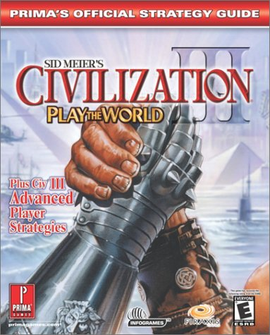 9780761540632: Sid Meier's Civilization III: Advanced Strategies (PTW & GOTY) (Prima's Official Strategy Guide)