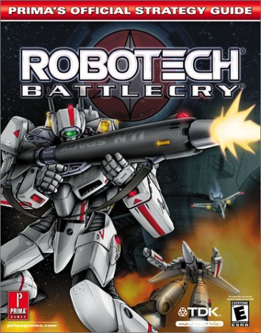 Robotech Battlecry: Prima's Official Strategy Guide (0761540806) by Michael Knight