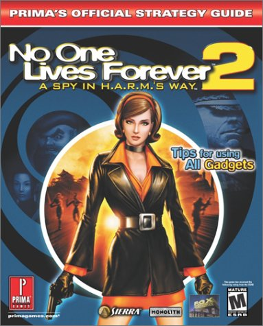 9780761540847: No One Lives Forever 2: A Spy in H.A.R.M.'s Way (Prima's Official Strategy Guide)