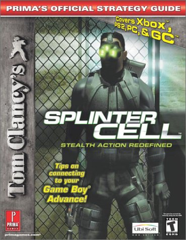 9780761542759: Tom Clancy's Splinter Cell Stealth Action Redefined: Covers Xbox, Ps2, PC (Prima's Official Strategy Guide)