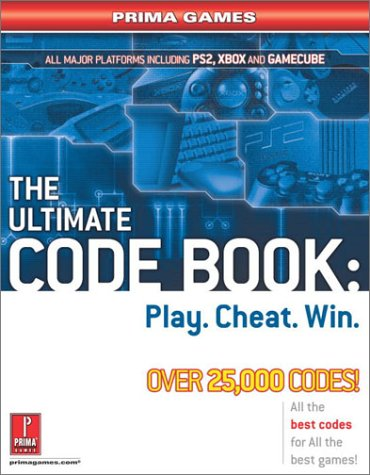 The Ultimate Code Book: Play. Cheat. Win. (Prima Games) (0761542787) by Michael Knight