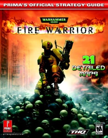 9780761543350: Warhammer 40,000: Fire Warrior (Prima's Official Strategy Guide)