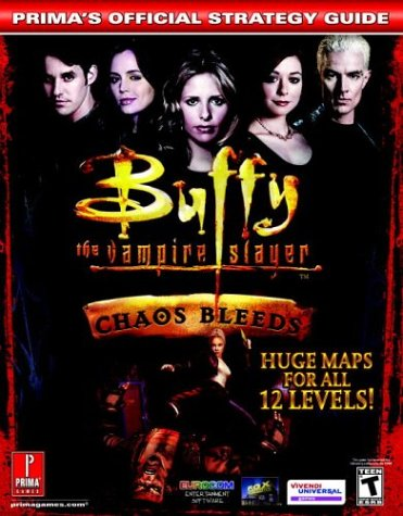 9780761543794: Buffy the Vampire Slayer: Chaos Bleeds (Prima's Official Strategy Guide)