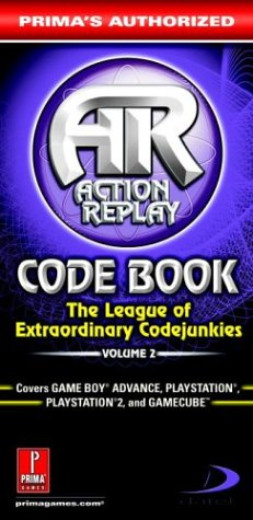 9780761543824: Action Replay Code Book Vol.2: Prima's Authorized (Action Replay Code Book: The League of Extraordinary Codejunkies)