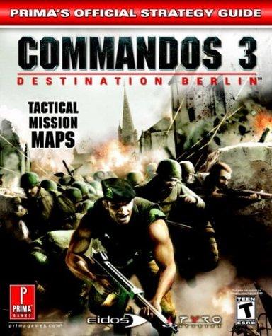 9780761544555: Commandos 3: Destination Berlin (Prima's Official Strategy Guide)