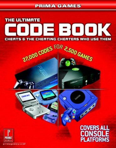 The Ultimate Code Book: Cheats and the Cheating Cheaters Who Use Them (Prima Games) (9780761544791) by Prima Games