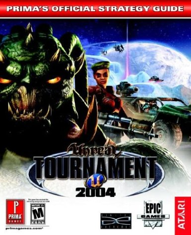 9780761545170: Unreal Tournament 2004: Prima's Official Strategy Guide (Prima's Official Strategy Guides)