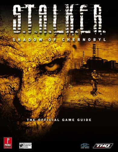 9780761547730: S.T.A.L.K.E.R.: Shadow of Chernobyl (Prima Official Game Guide)