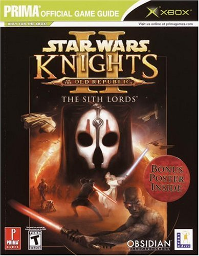 9780761549505: Star Wars Knights of the Old Republic II: The Sith Lords (Prima Official Game Guide)