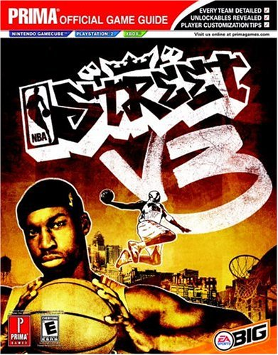 NBA Street 3 (Prima Official Game Guide) (0761550577) by Joe Grant Bell