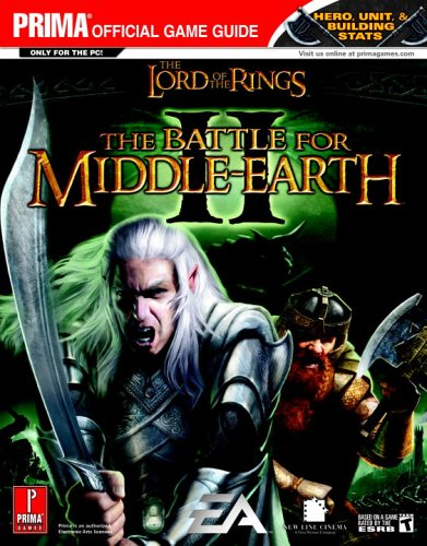 9780761553120: The Lord of the Rings - The Battle for Middle Earth II: The Official Strategy Guide (Prima Official Game Guide)