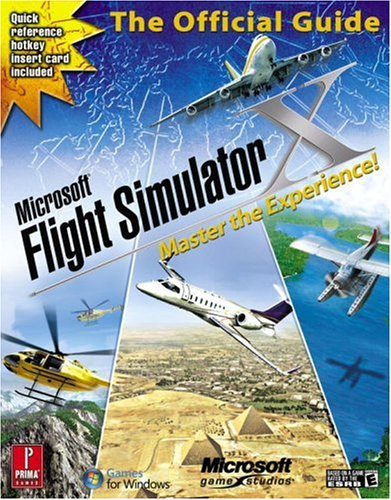 9780761554301: Microsoft Flight Simulator X: Master the Experience!: Prima Official Game Guide (Prima Official Game Guides)