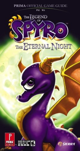 9780761557920: The Legend of Spyro: The Eternal Night: Prima Official Game Guide (Prima Official Game Guides)
