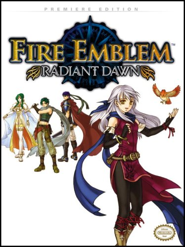 9780761558408: Fire Emblem: Radiant Dawn, Prima Official Game Guide: Premiere Edition