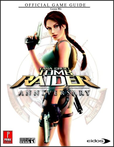 9780761558583: Lara Croft Tomb Raider: Anniversary (Wii): Prima Official Game Guide (Prima Official Game Guides)
