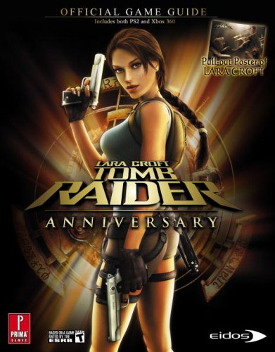 9780761558866: Lara Croft Tomb Raider Anniversary (360 & PS2): Prima Official Game Guide