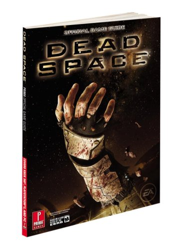9780761559870: Dead Space: Prima Official Game Guide: Official Strategy Guide (Prima Official Game Guides)