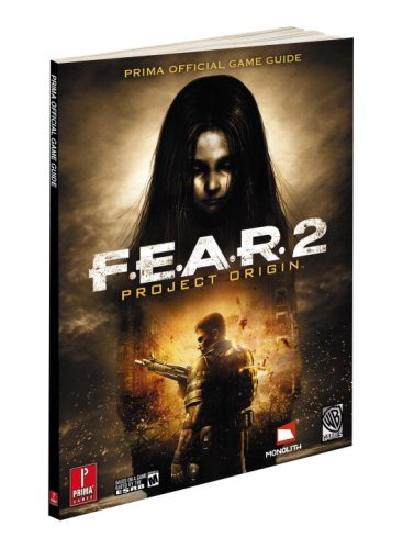 9780761560265: F.E.A.R. 2: Project Origin: Prima's Official Game Guide (Prima Official Game Guides)