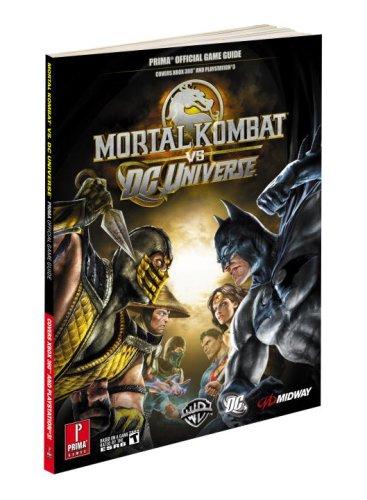 Mortal Kombat vs. DC Universe: Prima Official Game Guide (Prima Official Game Guides) (0761561552) by Wilson, Jason