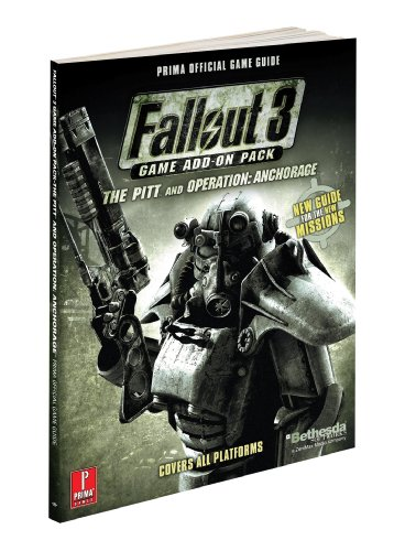 Fallout 3 Game Add-On Pack - The Pitt and Operation: Anchorage: Prima Official Game Guide (Prima Official Game Guides) (0761562680) by Prima Games