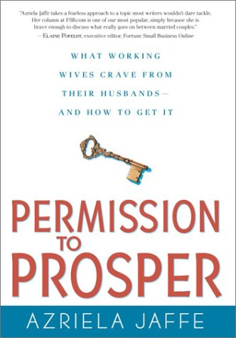 9780761563563: Permission to Prosper: What Working Wives Crave from Their Husbands--And How to Get It