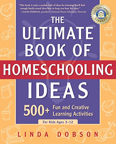9780761563600: The Ultimate Book of Homeschooling Ideas: 500+ Fun and Creative Learning Activities for Kids Ages 3-12 (Prima Home Learning Library)