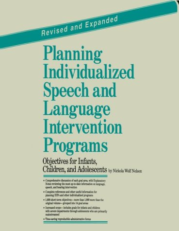 9780761622758: Planning Individualized Speech and Language Intervention Programs: Objectives for Infants, Children, and Adolesents (Revised Edition)