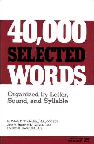 40,000 Selected Words: Organized by Letter, Sound, Syllable: Valeda Blockcolsky, Joan M. Frazer, ...