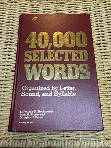 9780761624035: 40,000 Selected Words: Organized by Letter Sound and Syllable