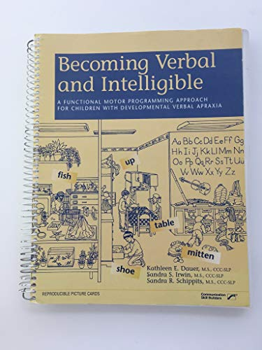 9780761631729: Becoming Verbal and Intelligible: A Functional Motor Programming Approach for Children With Developmental Verbal Apraxia