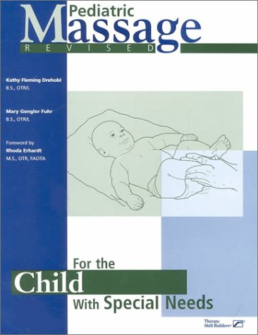 9780761640929: Pediatric Massage for the Child With Special Needs