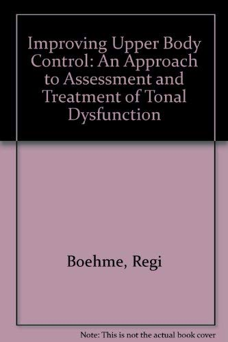 9780761641322: Improving Upper Body Control: An Approach to Assessment and Treatment of Tonal Dysfunction