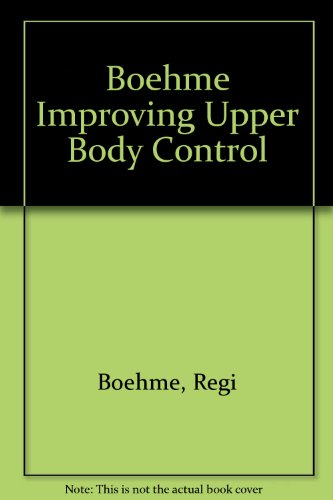 9780761641377: Improving Upper Body Control: An Approach to Assessment and Treatment of Tonal Dysfunction