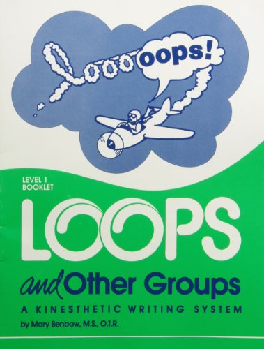 Loops and Other Groups: A Kinesthetic Writing: Benbow, Mary D.