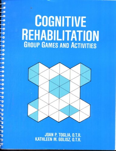Cognitive Rehabilitation: Group Games and Activities: Toglia, Joan P.,
