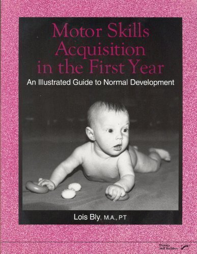 9780761642282: Motor Skills Acquisition in the First Year: An Illustrated Guide to Normal Development