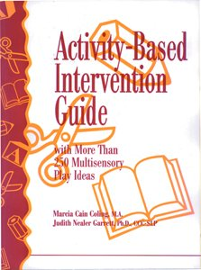 9780761643524: Activity Based Intervention Guide: With More Than 250 Multi-Sensory Play Ideas