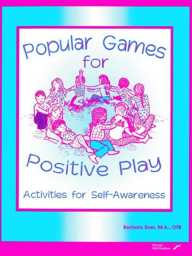 Popular Games for Positive Play: Activities for Self-Awareness: Sher, Barbara