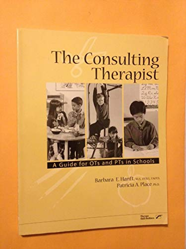 9780761643654: The Consulting Therapist: A Guide for Ots and Pts in Schools