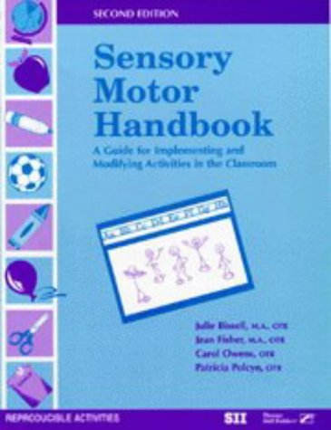Sensory Motor Handbook: A Guide for Implementing and Modifying Activities in the Classroom: Jean ...