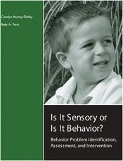 9780761644248: Is It Sensory or Is It Behavior?: Behavior Problem Identification, Assessment, and Intervention