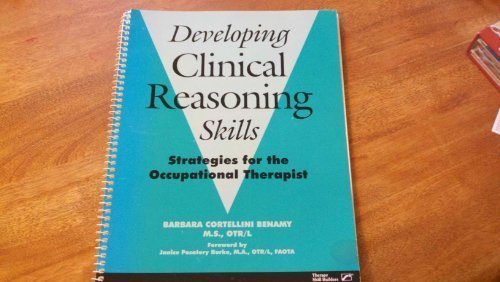 9780761645771: Developing Clinical Reasoning Skills: Strategies for the Occupational Therapist