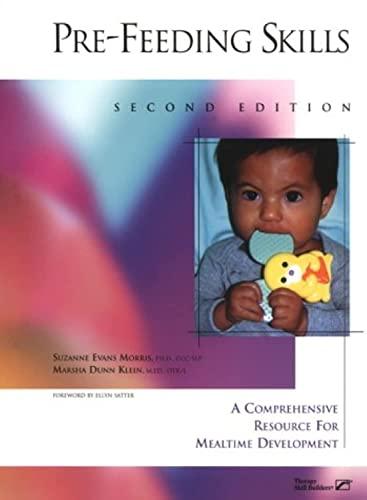 Pre-Feeding Skills : A Comprehensive Resource for: Marsha Dunn Klein;