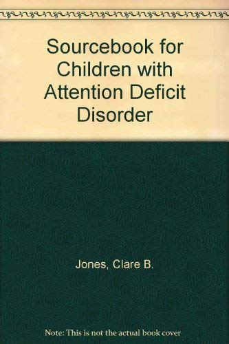 9780761676966: Sourcebook for Children With Attention Deficit Disorder: A Management Guide for Early Childhood Professionals and Parents