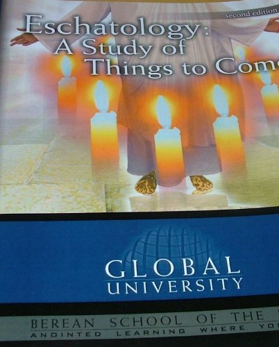 9780761711605: ESCHATOLOGY: A STUDY OF THINGS TO COME 2nd Edition for Berean School of the Bible