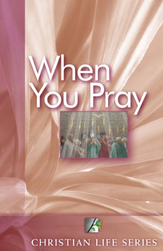 9780761712633: When You Pray (Christian Life Series, Course 1 Unit 2)