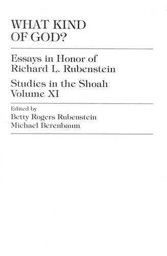 What Kind of God?: Essays in Honor of Richard L. Rubenstein (Studies in the Shoah Series) (v. XI) (0761800360) by Rubenstein, Rogers; Berenbaum, Michael